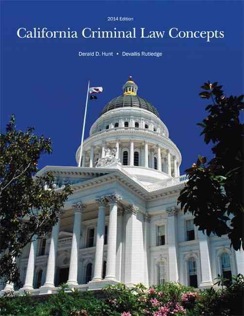 California Criminal Law Concepts 2014 By Hunt, Derald D./ Rutledge, Devallis