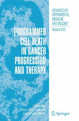 Programmed Cell Death in Cancer Progression and Therapy By Khosravi-far, Roya (EDT)/ White, Eileen (EDT)